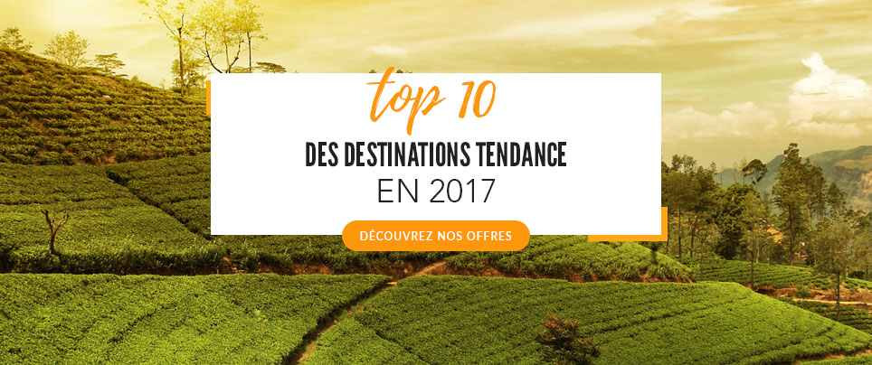Destinations Tendance 2017 - 22-02